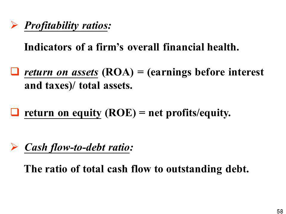 58  Profitability ratios: Indicators of a firm's overall financial health.