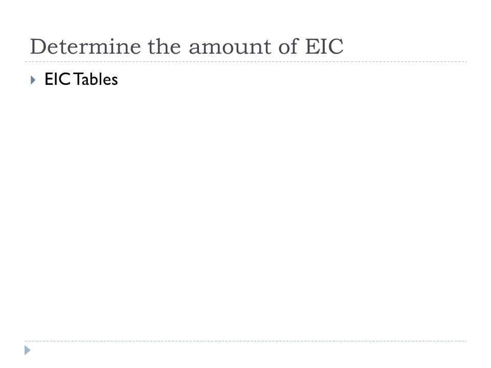 Determine the amount of EIC  EIC Tables