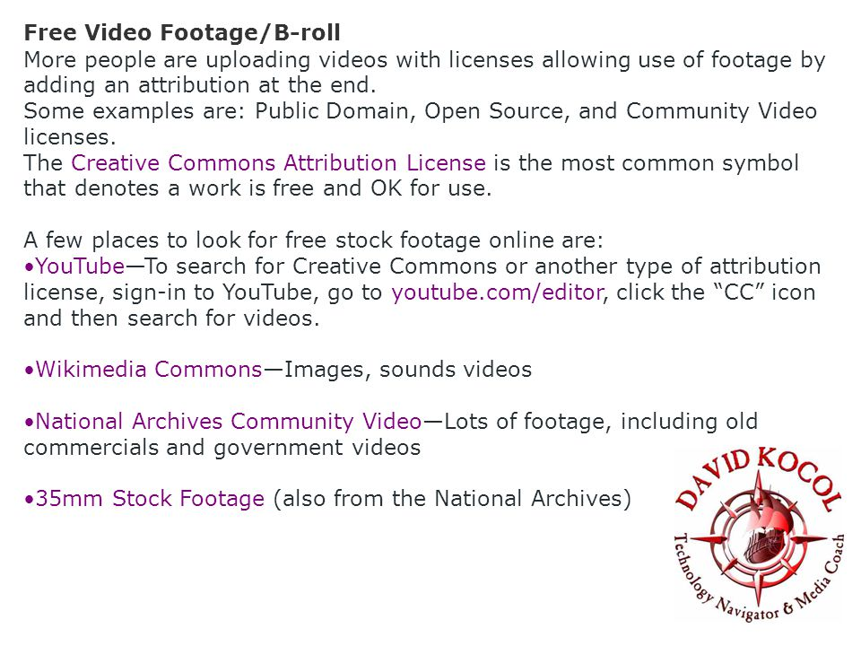 Free Video Footage/B-roll More people are uploading videos with licenses allowing use of footage by adding an attribution at the end.