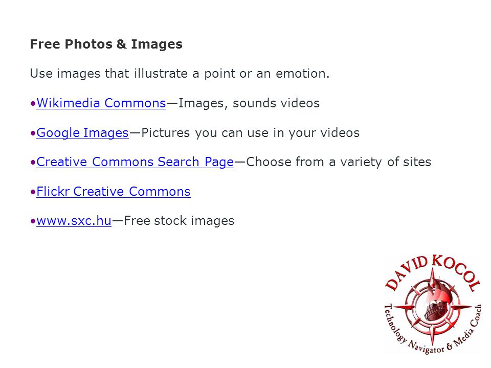 Free Photos & Images Use images that illustrate a point or an emotion.