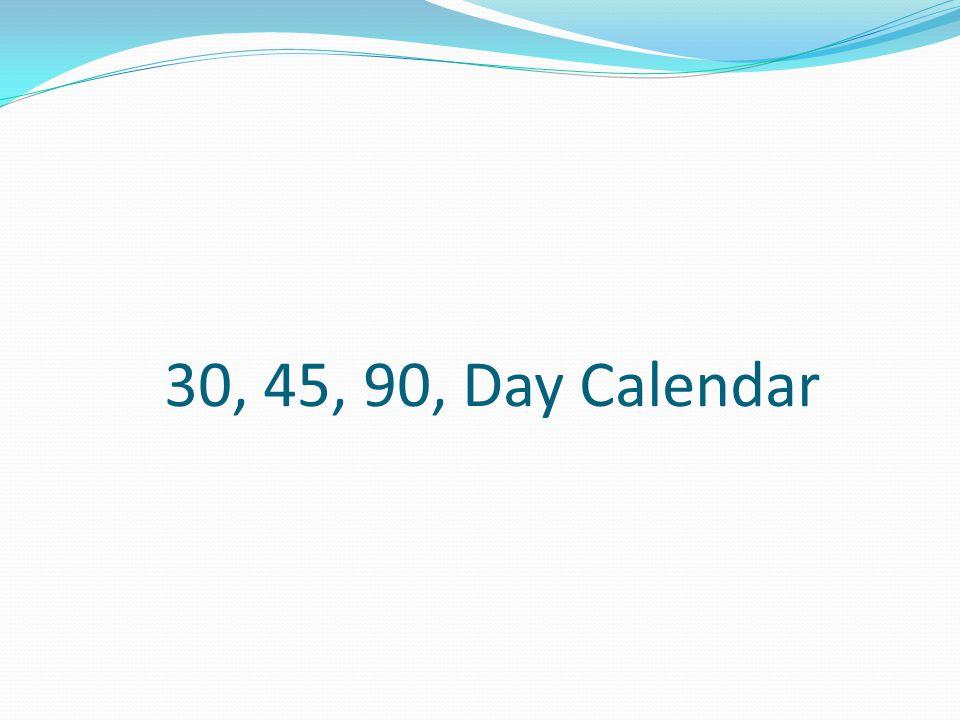 30, 45, 90, Day Calendar