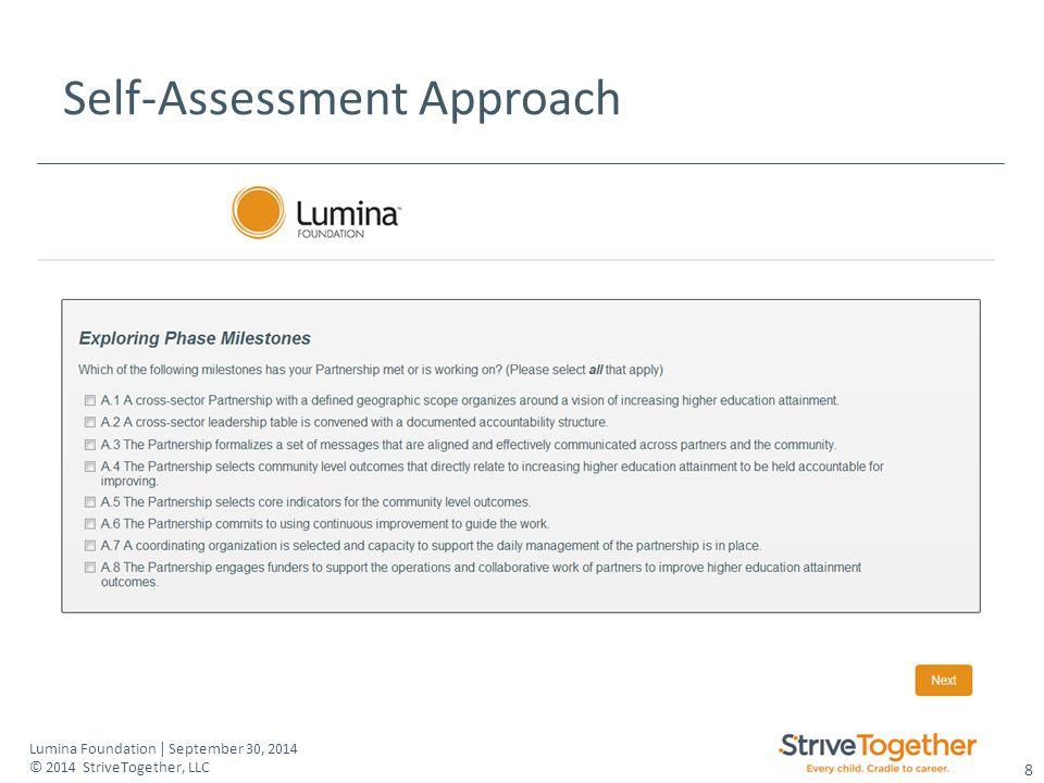 8 Lumina Foundation | September 30, 2014 © 2014 StriveTogether, LLC Self-Assessment Approach