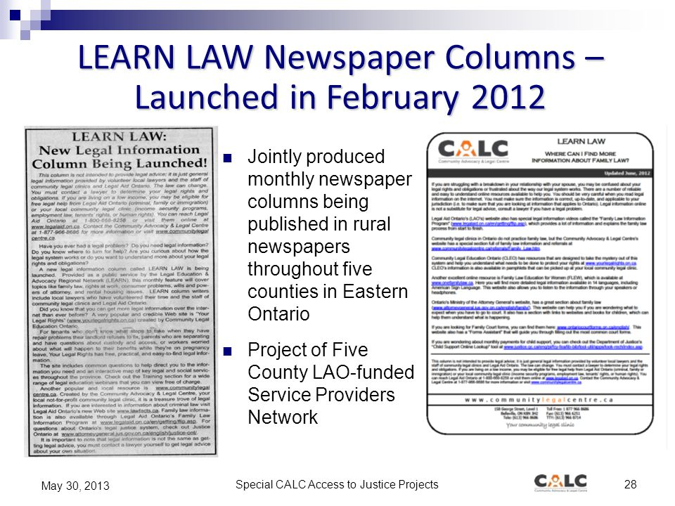 Special CALC Access to Justice Projects28 May 30, 2013 LEARN LAW Newspaper Columns – Launched in February 2012 Jointly produced monthly newspaper colu