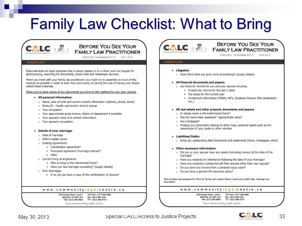 Special CALC Access to Justice Projects33 May 30, 2013 Family Law Checklist: What to Bring