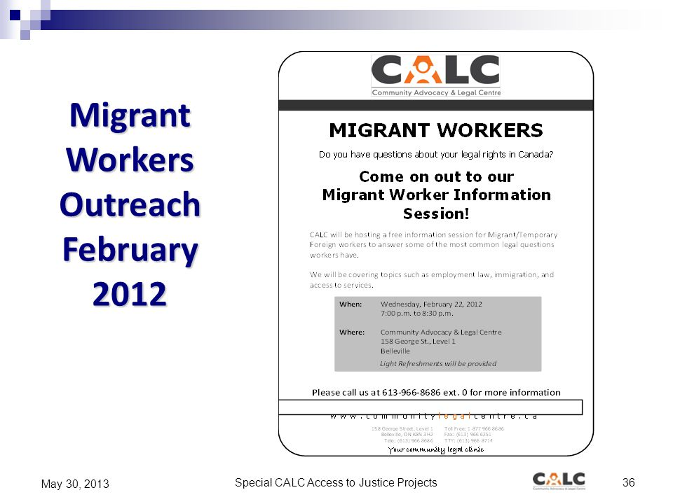 Special CALC Access to Justice Projects36 May 30, 2013 Migrant Workers Outreach February 2012