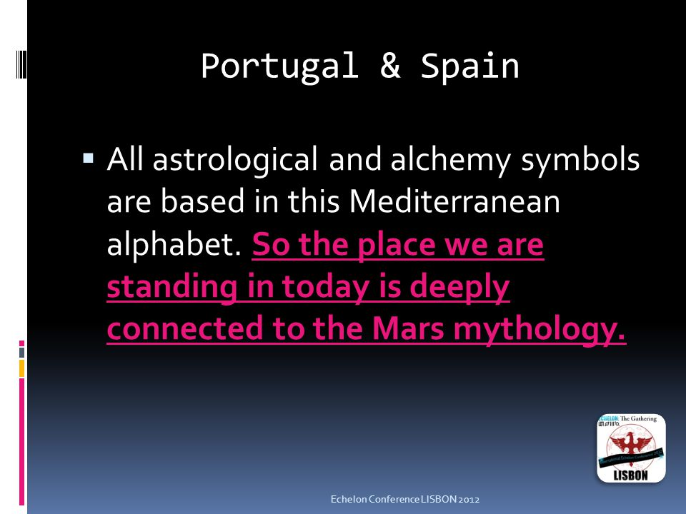 Portugal & Spain  All astrological and alchemy symbols are based in this Mediterranean alphabet.