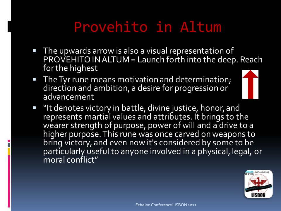 Provehito in Altum  The upwards arrow is also a visual representation of PROVEHITO IN ALTUM = Launch forth into the deep.