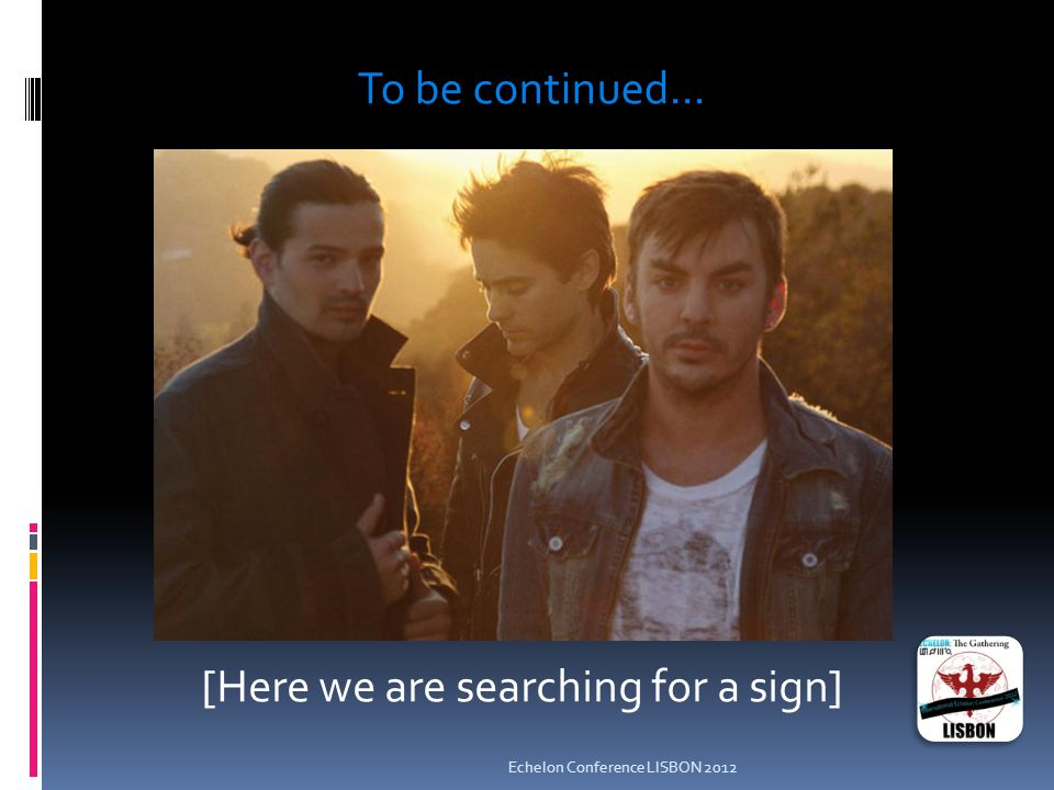 [Here we are searching for a sign] To be continued...