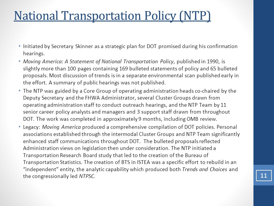 National Transportation Policy (NTP) Initiated by Secretary Skinner as a strategic plan for DOT promised during his confirmation hearings.