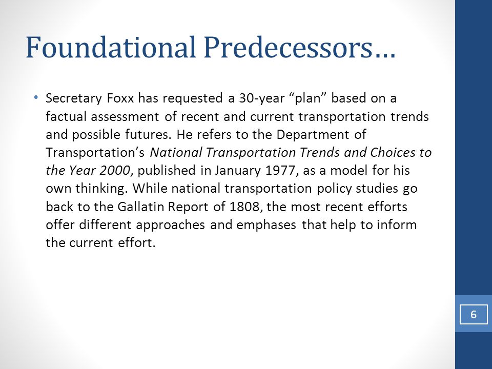 Foundational Predecessors… Secretary Foxx has requested a 30-year plan based on a factual assessment of recent and current transportation trends and possible futures.