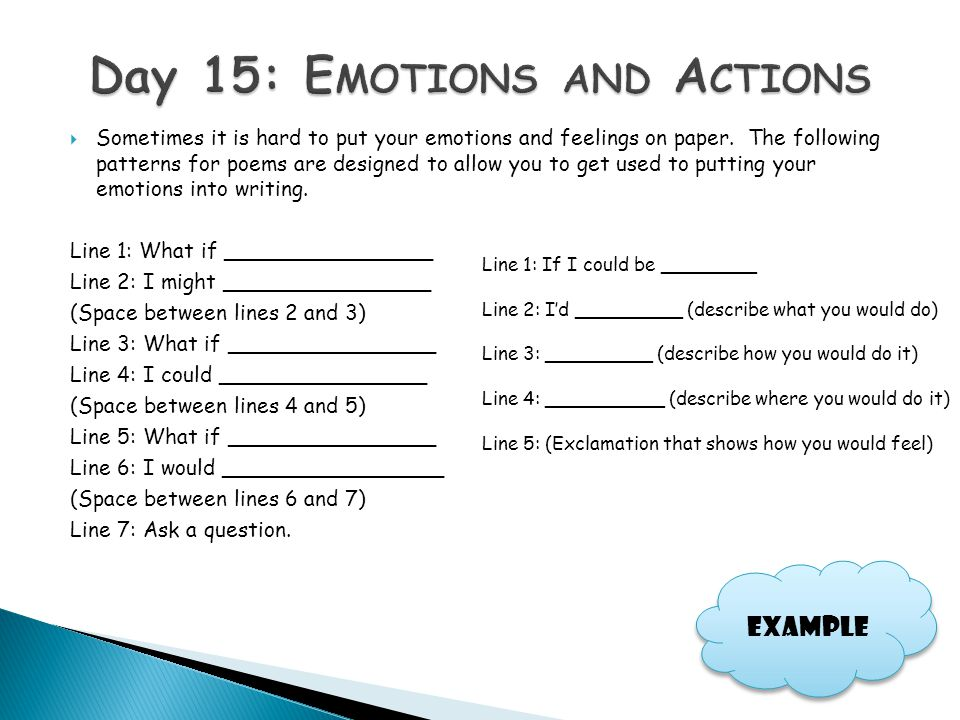  Sometimes it is hard to put your emotions and feelings on paper. The following patterns for poems are designed to allow you to get used to putting y