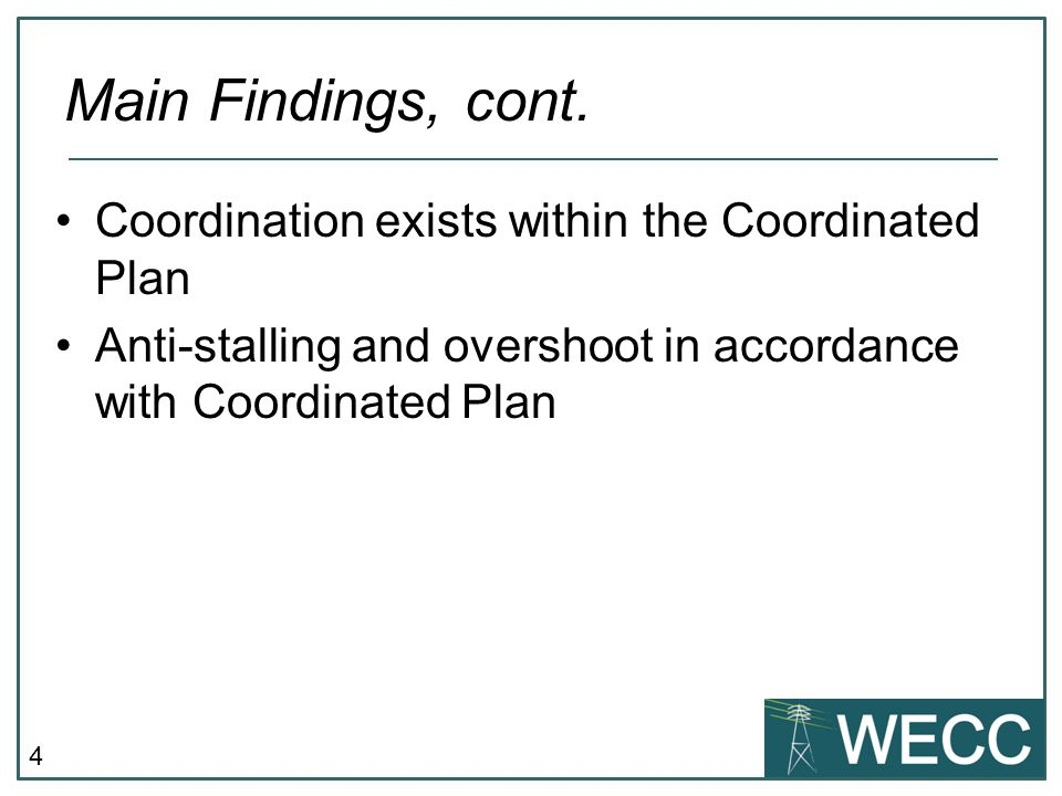 4 Coordination exists within the Coordinated Plan Anti-stalling and overshoot in accordance with Coordinated Plan Main Findings, cont.