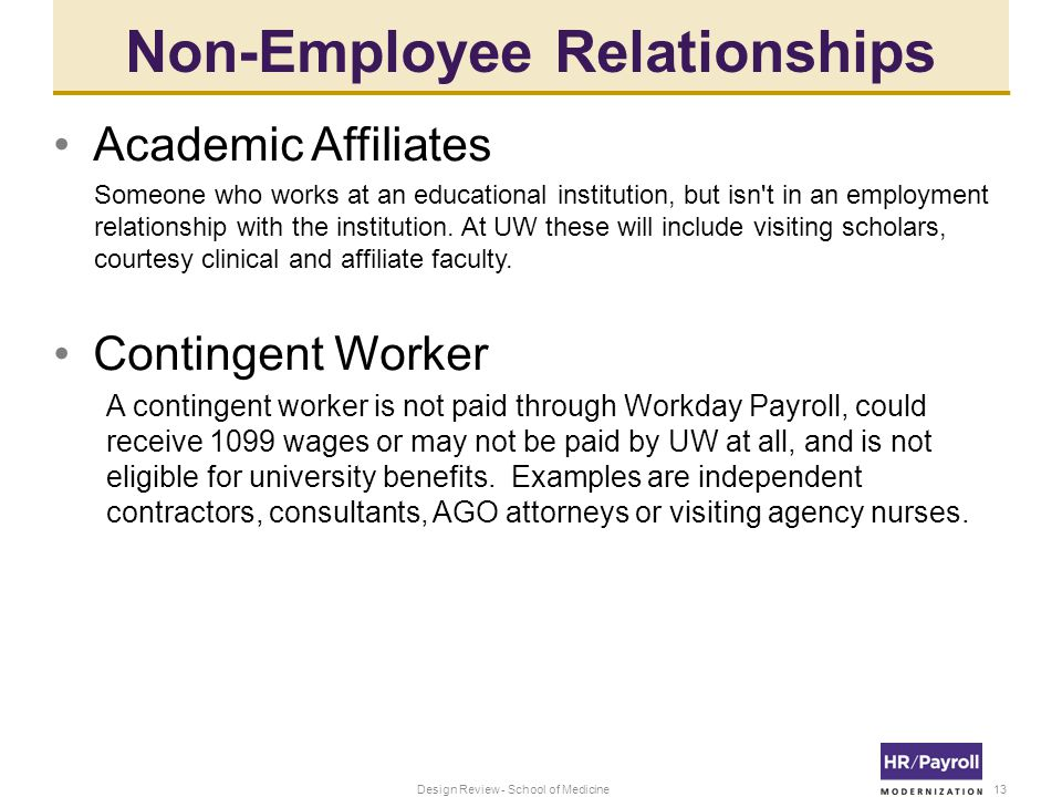 Non-Employee Relationships Academic Affiliates Someone who works at an educational institution, but isn t in an employment relationship with the institution.