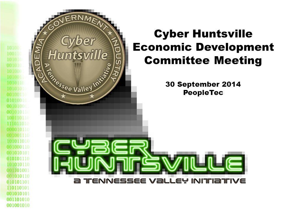 Cyber Huntsville Economic Development Committee Meeting 30 September 2014 PeopleTec