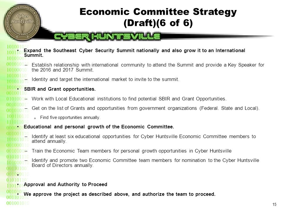 Economic Committee Strategy (Draft)(6 of 6) 15 Expand the Southeast Cyber Security Summit nationally and also grow it to an International Summit. –Est