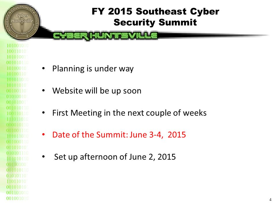 4 FY 2015 Southeast Cyber Security Summit Planning is under way Website will be up soon First Meeting in the next couple of weeks Date of the Summit: