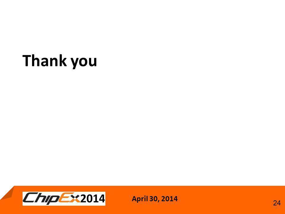 April 30, 2014 24 Thank you