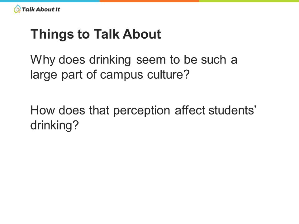 Why does drinking seem to be such a large part of campus culture.