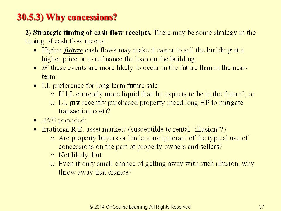 © 2014 OnCourse Learning. All Rights Reserved. 30.5.3) Why concessions 37