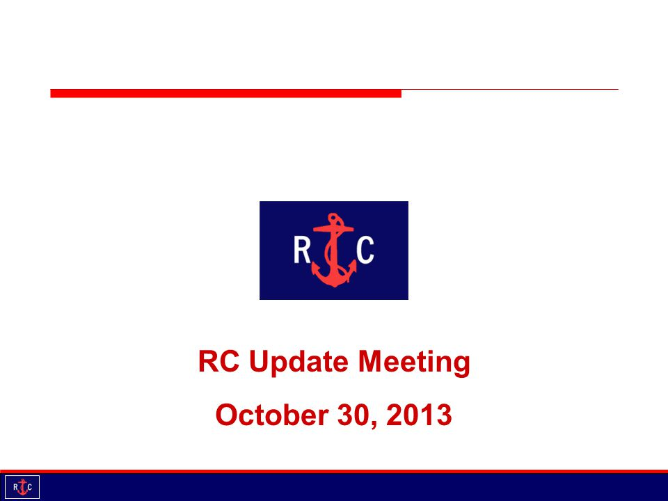 RC Update Meeting October 30, 2013
