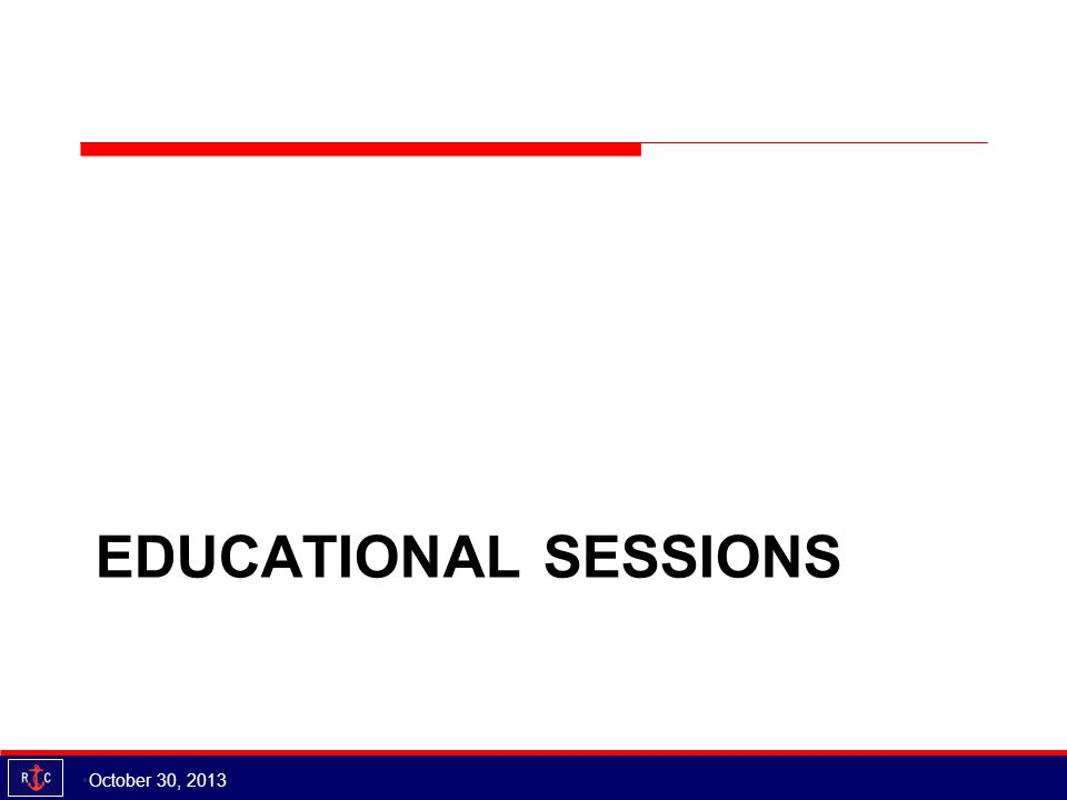 EDUCATIONAL SESSIONS October 30, 2013