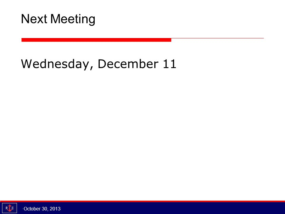 Next Meeting Wednesday, December 11 October 30, 2013