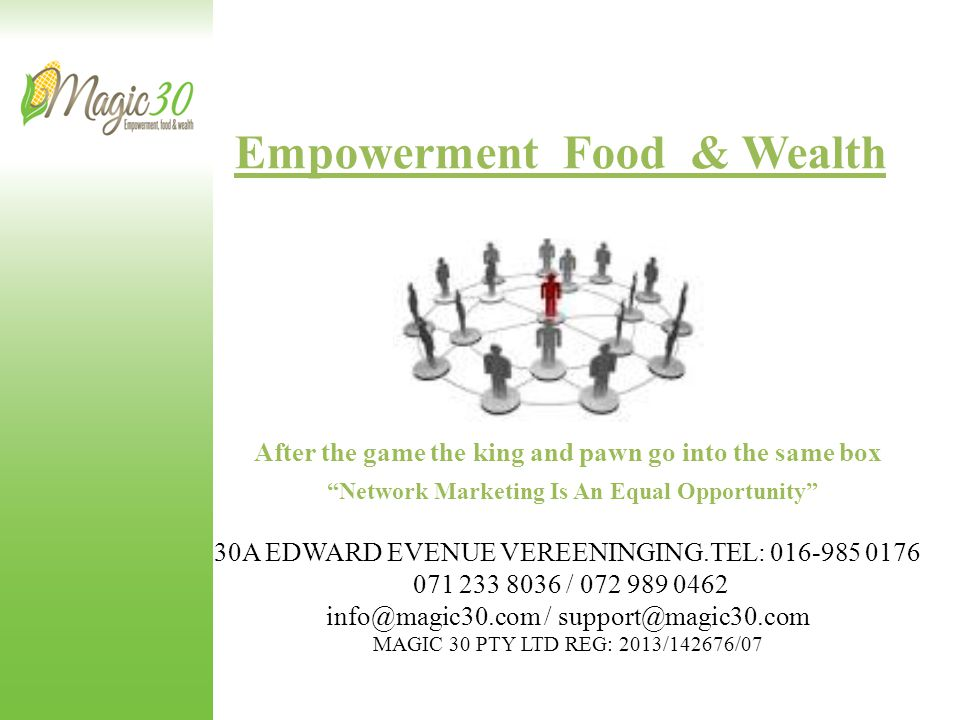 """Empowerment Food & Wealth After the game the king and pawn go into the same box """"Network Marketing Is An Equal Opportunity"""" 30A EDWARD EVENUE VEREENIN"""