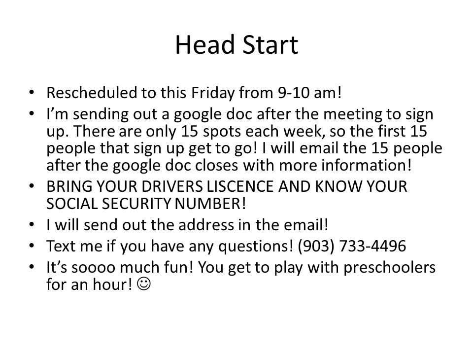 Head Start Rescheduled to this Friday from 9-10 am.