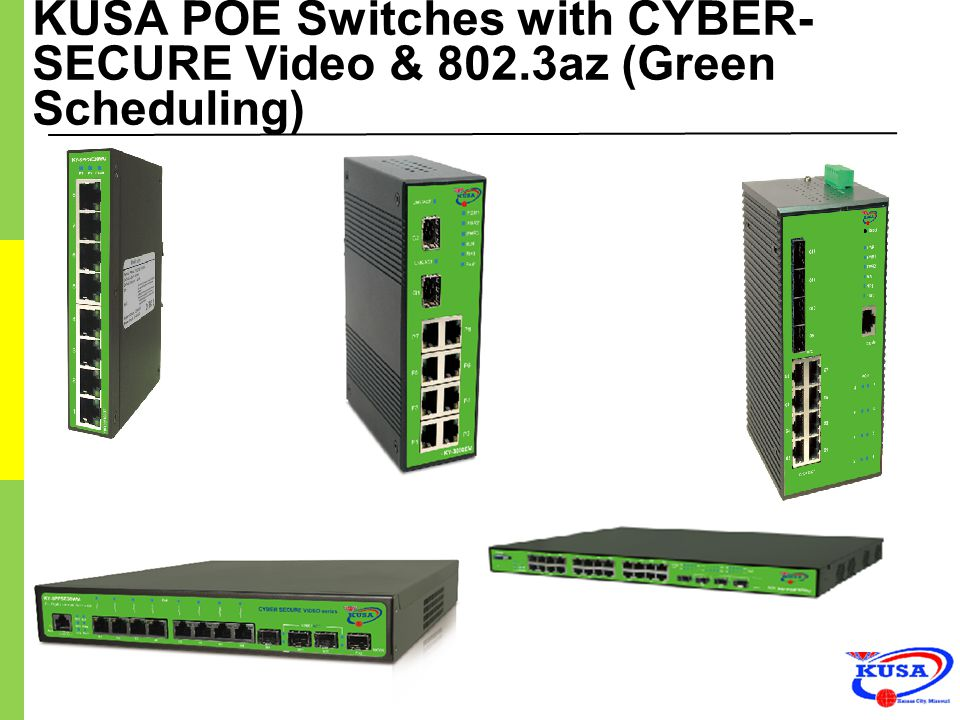 KUSA POE Switches with CYBER- SECURE Video & 802.3az (Green Scheduling)