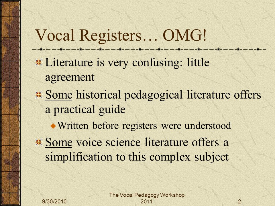 The Vocal Pedagogy Workshop 2011 Manuel Garcia II A Complete Treatise on the Art of Singing: Part One.
