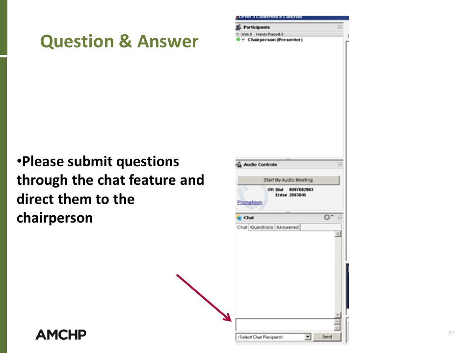 Question & Answer 80 Please submit questions through the chat feature and direct them to the chairperson
