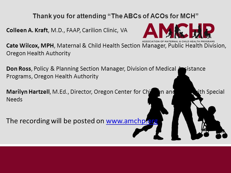 Thank you for attending The ABCs of ACOs for MCH Colleen A.