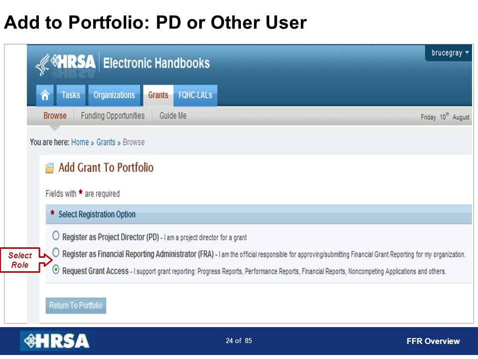 25 of 85 Add to Portfolio: PD or Other User Select Grants FFR Overview