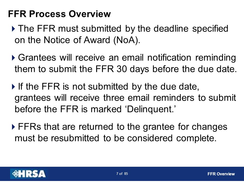 8 of 85 New FFR Submission Schedule BUDGET YEAR END DATE+90 DAYS TO LIQUIDATE OBLIGATIONS ANNUAL REPORT DUE Jan.