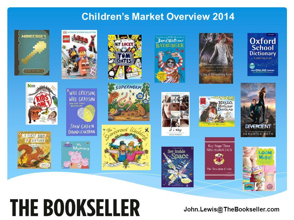 Children's Market Overview 2014 John.Lewis@TheBookseller.com