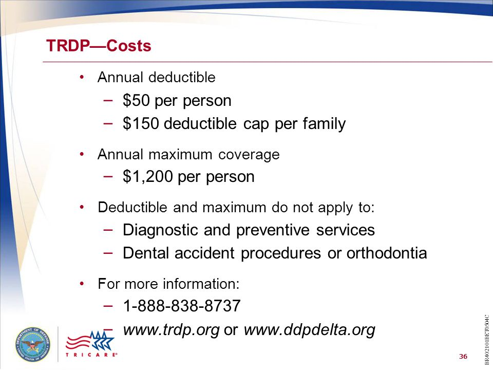36 TRDP—Costs Annual deductible – $50 per person – $150 deductible cap per family Annual maximum coverage – $1,200 per person Deductible and maximum do not apply to: – Diagnostic and preventive services – Dental accident procedures or orthodontia For more information: – 1-888-838-8737 – www.trdp.org or www.ddpdelta.org BR402101BET0504C