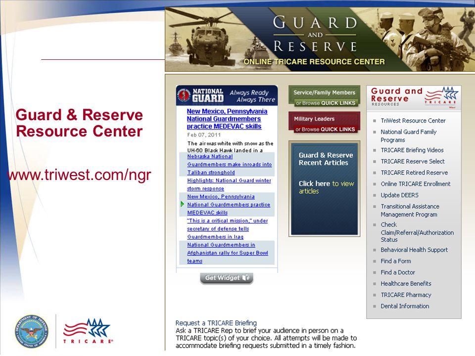 40 Guard & Reserve Resource Center www.triwest.com/ngr