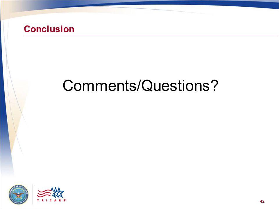 42 Conclusion Comments/Questions?