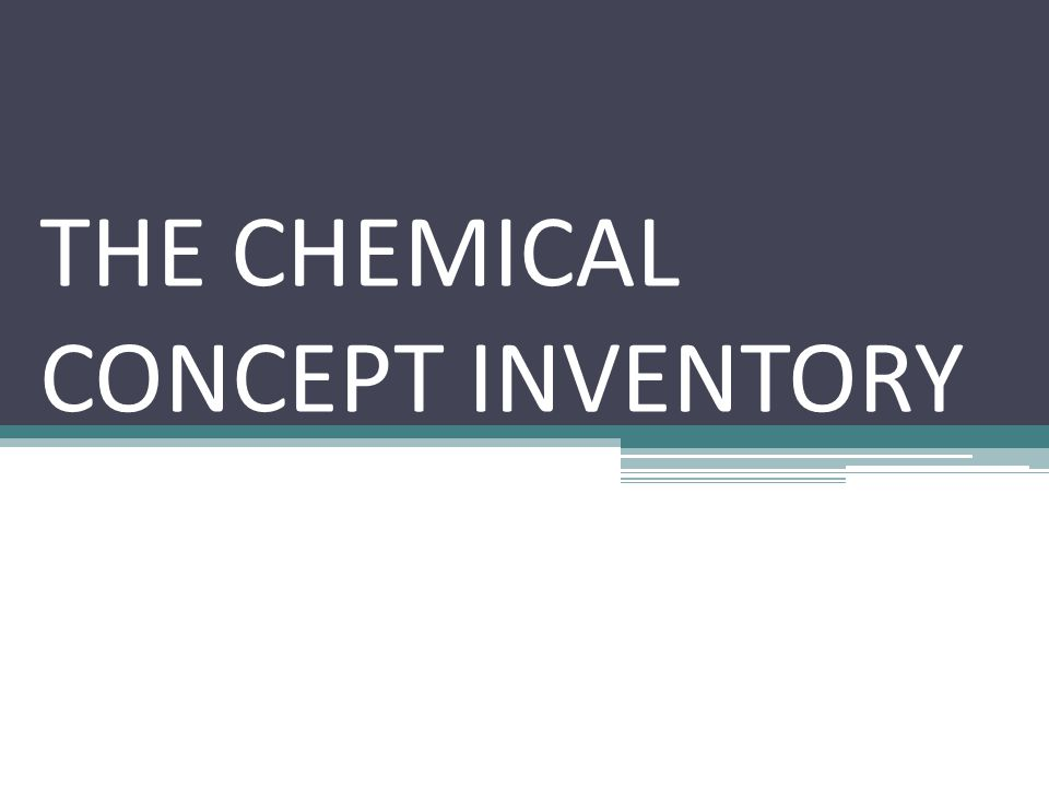 THE CHEMICAL CONCEPT INVENTORY