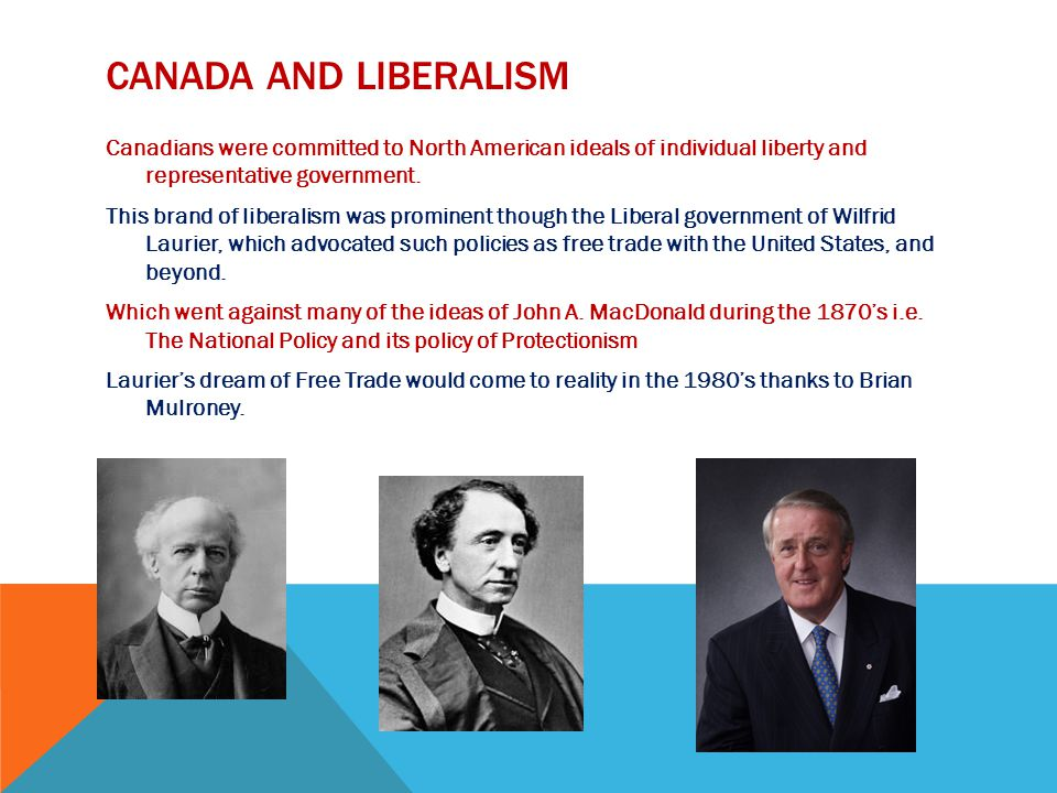 CANADA AND LIBERALISM The second liberalism began, roughly, in the 1960s with the election of Lester B.