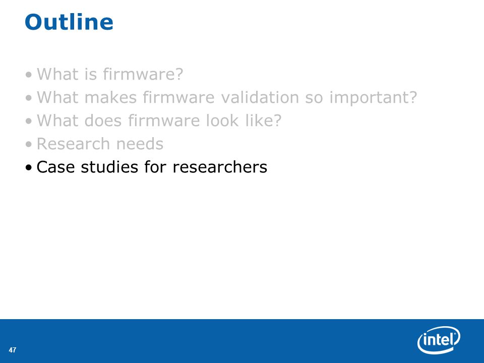 47 Outline What is firmware. What makes firmware validation so important.
