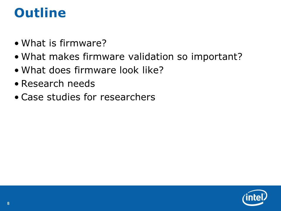 88 Outline What is firmware. What makes firmware validation so important.