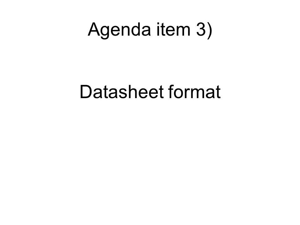 Datasheet format Agenda item 3)