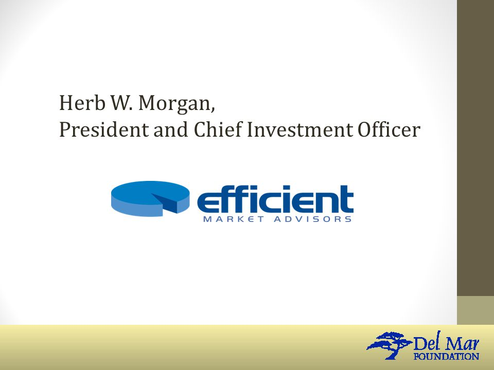 Herb W. Morgan, President and Chief Investment Officer