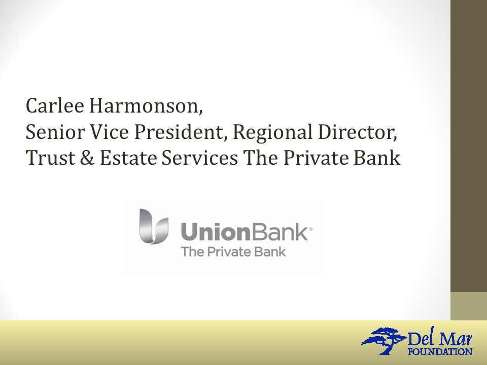 Carlee Harmonson, Senior Vice President, Regional Director, Trust & Estate Services The Private Bank