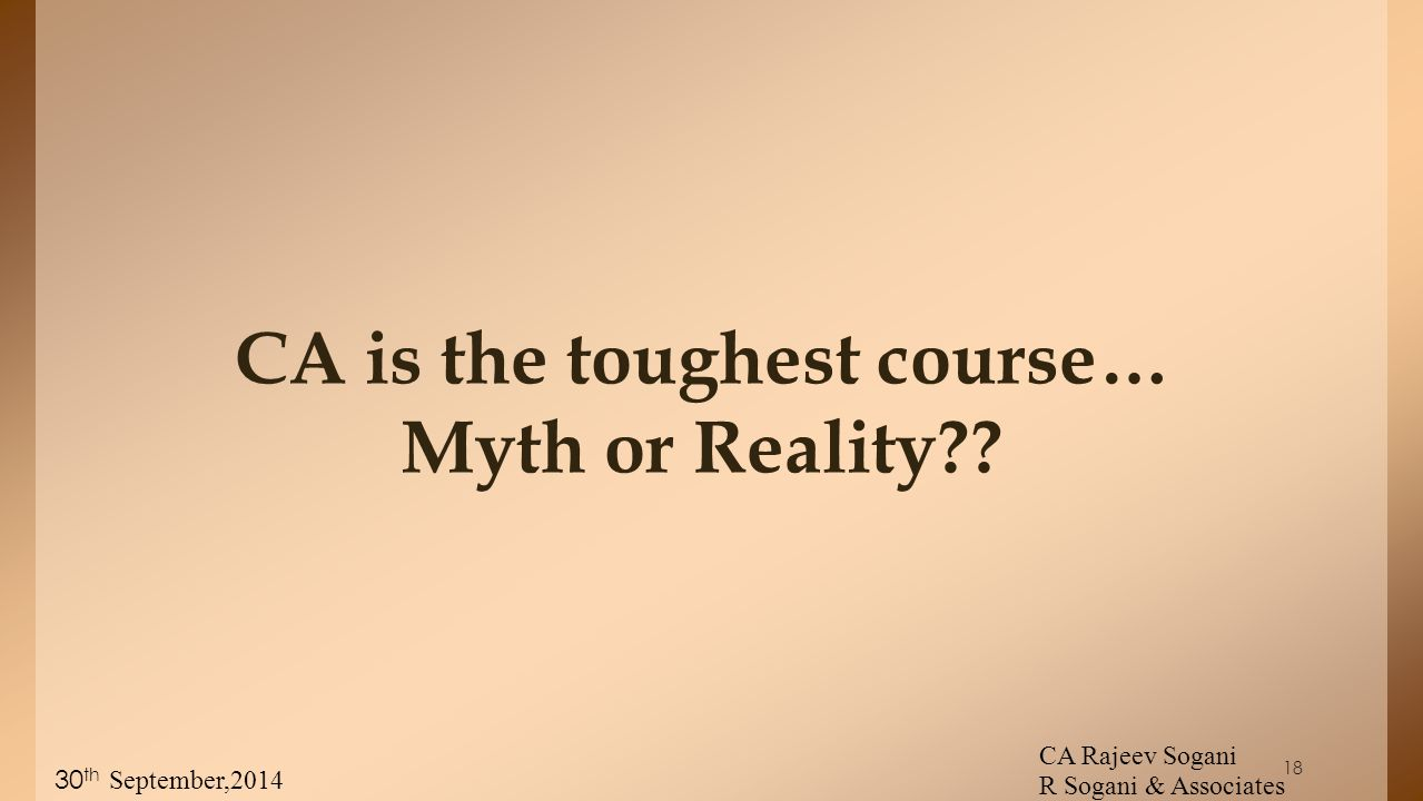 18 CA is the toughest course… Myth or Reality .