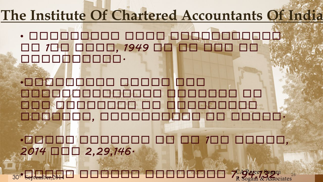 The Institute Of Chartered Accountants Of India Statutory body established on 1 st July, 1949 by an Act of Parliament. Functions under the administrat