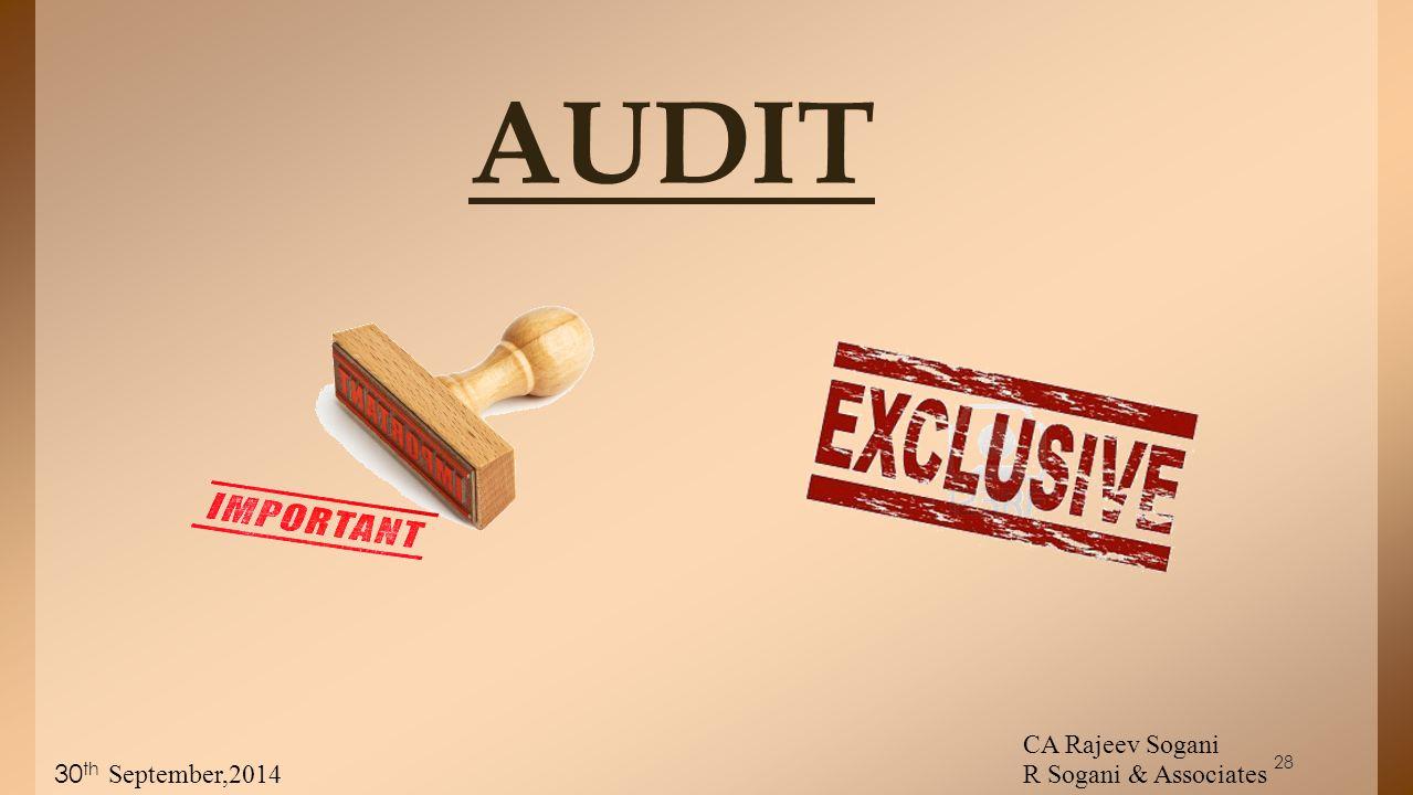28 AUDIT CA Rajeev Sogani R Sogani & Associates 30 th September,2014