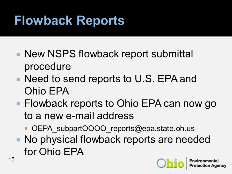 New NSPS flowback report submittal procedure  Need to send reports to U.S.
