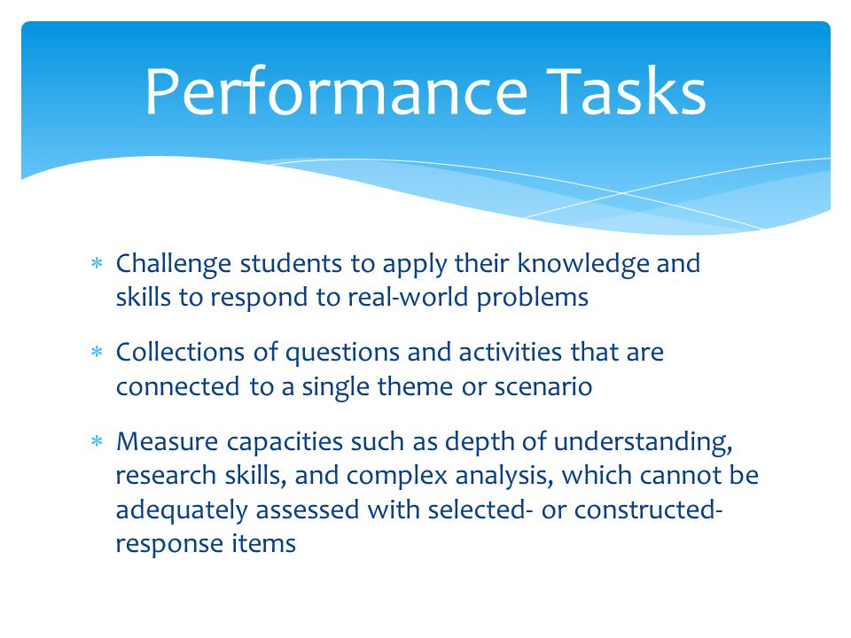  Challenge students to apply their knowledge and skills to respond to real-world problems  Collections of questions and activities that are connecte